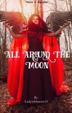 ~All around the moon||~ by ladywhitmore21
