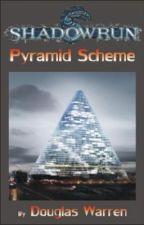 Pyramid Scheme - Shadowrun Fan Fiction by DougWarren