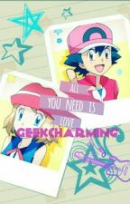 Geekcharming (Amourshipping) by XxWhiteYvonnexX