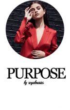 Purpose  by royalmaries