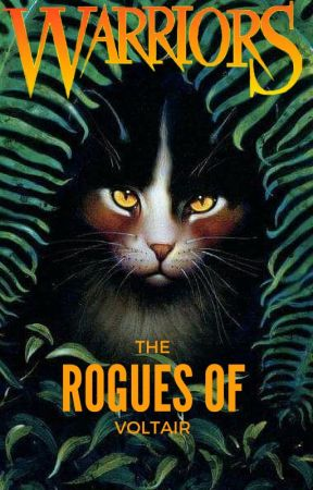 The Rogues of Voltair (Warrior Cats) , Background , Wattpad