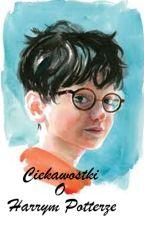 Ciekawostki O Harrym Potterze by andzela240402