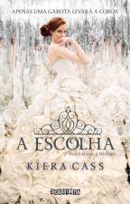 A Escolha- Kiera Cass by BeatrysMarinho