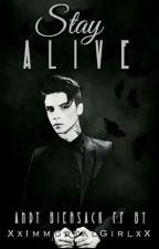 Stay Alive/Andy Biersack [WOLNO PISANE] by XxImmortalGirlxX