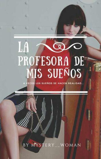 La profesora de mis sueños.