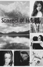 Scared of happy by find_purpose