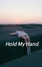 Hold My Hand. by lauraxxena