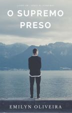 O Supremo Preso > Retirada < by MemyzynhaEms