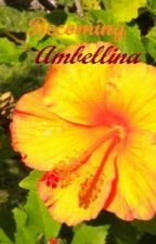 Becoming Ambellina by TheWritingWriter13