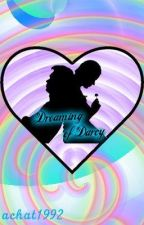 Dreaming of Darcy by achat1992