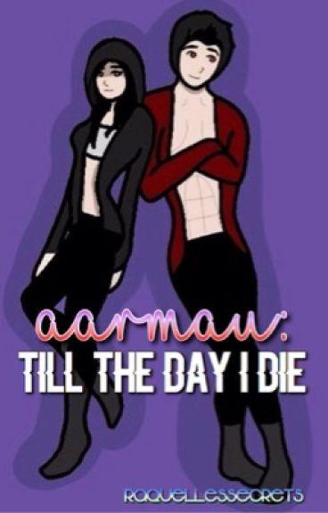 Aarmau - Till the day I die.
