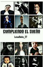 """""""Cumpliendo El Sueño"""" by LuisaBiebs_27"""