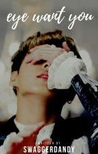Eye Want You [ Jeon JungKook ] by wangatha