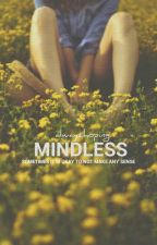 Mindless by alwayzhoping