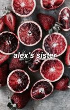 alex's sister | ethan dolan fanfic  by flatteredolan