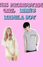 THE PROBINSYANA GIRL MEETS MANILA BOY by shingshangfuke