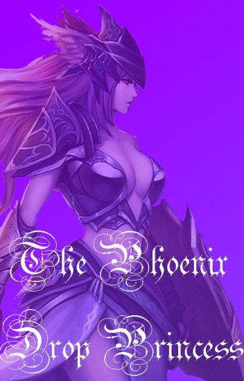 The Phoenix Drop Princess