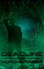 Deadline - Die Kokongräber by isolatet