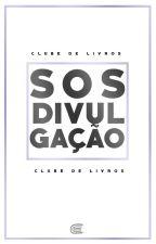 ENCERRADO |S.O.S Divulgação - Vol. 1 by Clubedelivros