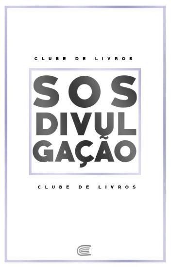 ENCERRADO |S.O.S Divulgação - Vol. 1