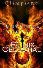 Mutantes Infernais e a Fênix Celestial - Livro I by Olimpiano