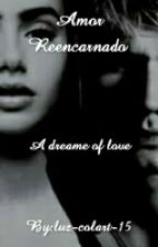 Amor Reencarnado by luz-colart-15