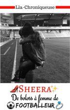 Sheera - De bolosse à femme de footballeur ❤️ by Lla-Chroniqueuse