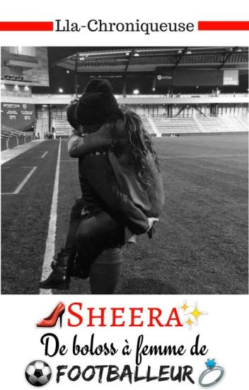 Sheera - De bolosse à femme de footballeur ❤️