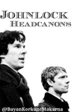 Johnlock Headcanons by BayanKorkuncMakarna