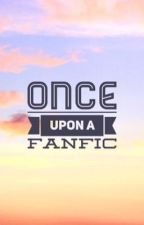 Once upon a fanfic  by edwardthebad