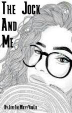 The Jock And Me  by LoveTheWayyYouLie