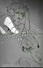 ~Remember Me~ Adrien Agreste/Chat Noir y tu by ForeverSmilenwn