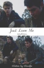 Just Love Me - Newtmas O.S. by Wooolfie