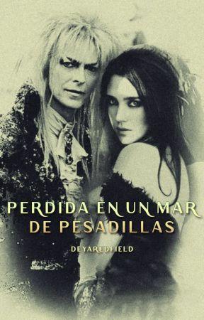 Perdida en un Mar de Pesadillas. [E D I T A N D O] by DeyaRedfield