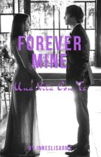 Forever Mine // Nian by leladiciomma