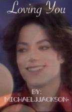 Loving you  by MichaelJJackson-