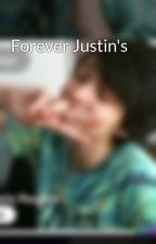 Forever Justin's  by keilanablake
