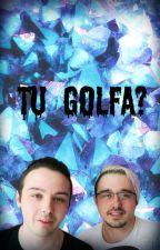 Tu Golfa? (Tu, 8cho Y Tri-line) by IsaLyx