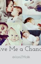 Give Me A Chance • Zayn Malik by JaniZMalik