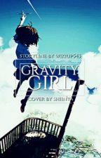 Gravity Girl /Boku no Hero Academia Fanfic by wikiup543