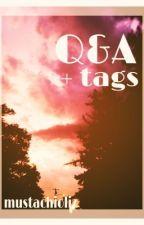 Q&A + Tags  by mustachioliz