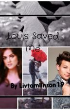 Louis Saved Me (A One Direction Fanfiction) by Livtomlinson19