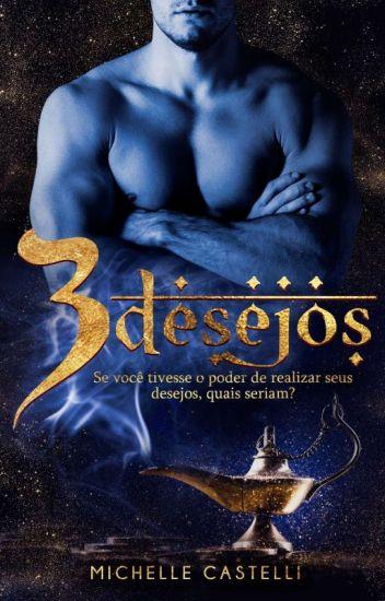 Três  Desejos - série Magia do Deserto (COMPLETO)