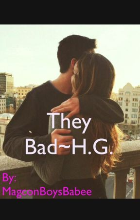 They Bad~H.G. by 7hayes