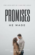 Promises He Made | ✔️ by itsbellaobrien