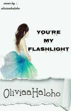 You're my Flashlight by OliviaaHaloho