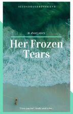 Her Frozen Tears [ENGLISH] by SecondHandBoyFriend