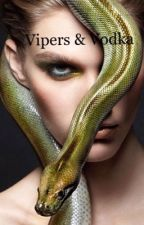 Vipers & Vodka by Devils_Assasin