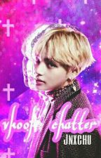 Vkook Chatter✖ by Jnxchu
