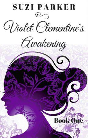 Violet Clementine's Awakening by SuziParker